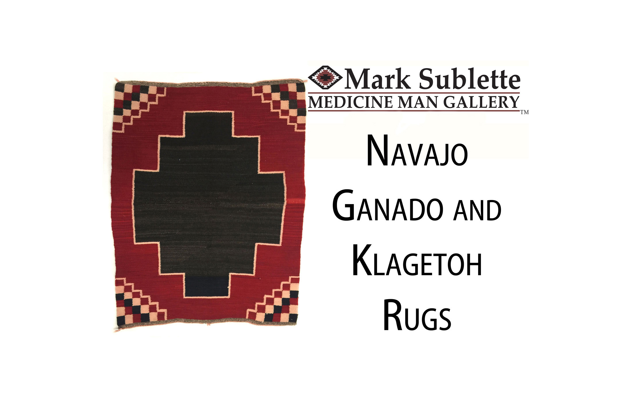 How to identify Navajo rugs from the Ganado and Klagetoh Trading Posts
